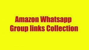 Amazon Whatsapp Group links Collection