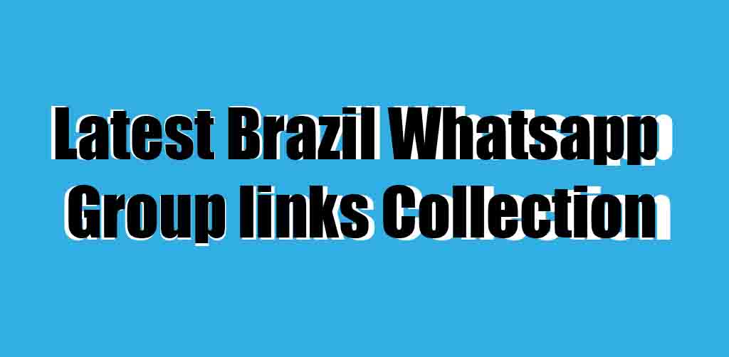 Latest Brazil Whatsapp Group links Collection